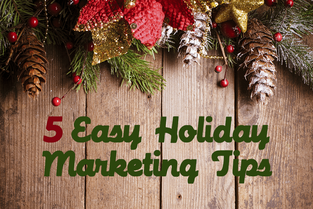 5 Easy Holiday Marketing Tips